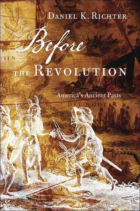 Before the Revolution By Richter, Daniel K.